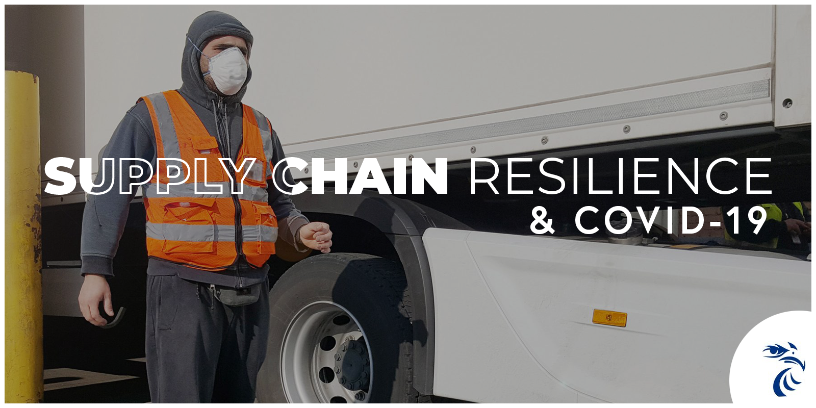 Truck and driver wearing a mask with tagline: Supply Chain Resilience & COVID-19